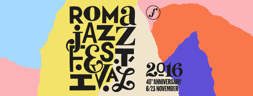 Un fitto calendario per i 40 anni del Roma Jazz Festival