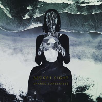 Shared Loneliness è il nuovo album dei Secret Sight