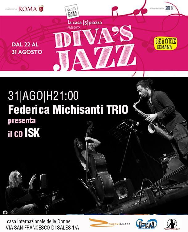 Ultimo appuntamento al Diva's Jazz. Stasera è la volta del Federica Michisanti Trio