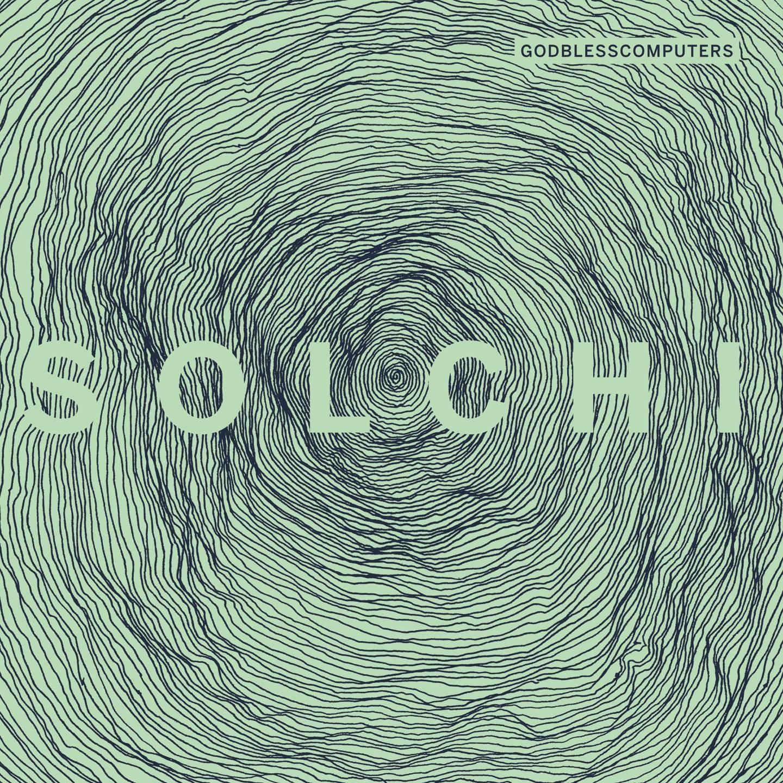 Esce Solchi, il terzo album di Godblesscomputers