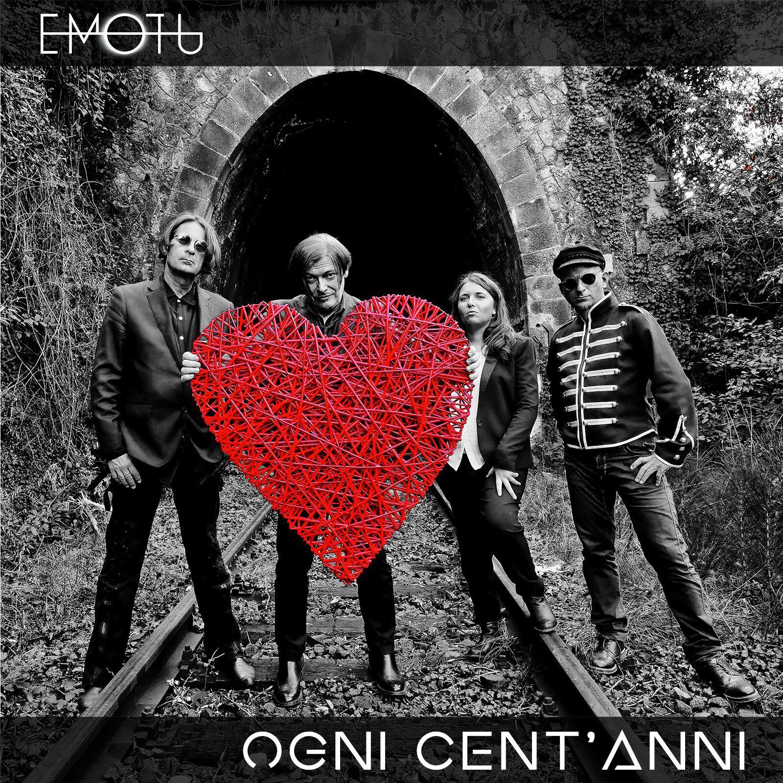 Ogni Cent'Anni è il nuovo singolo degli Emotu