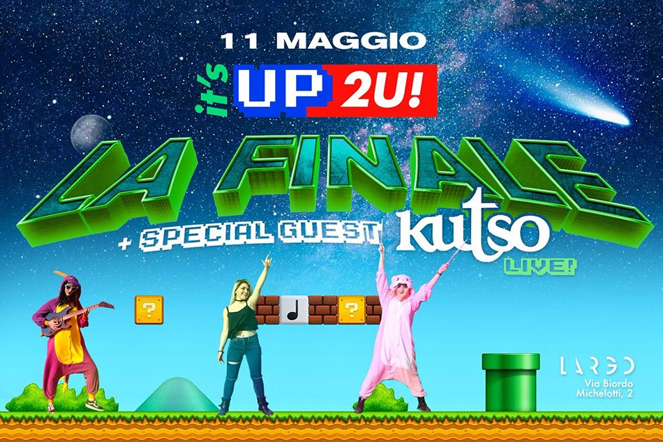 It's Up 2U! La Finale. Special guest Kutso e Premio Noise Symphony