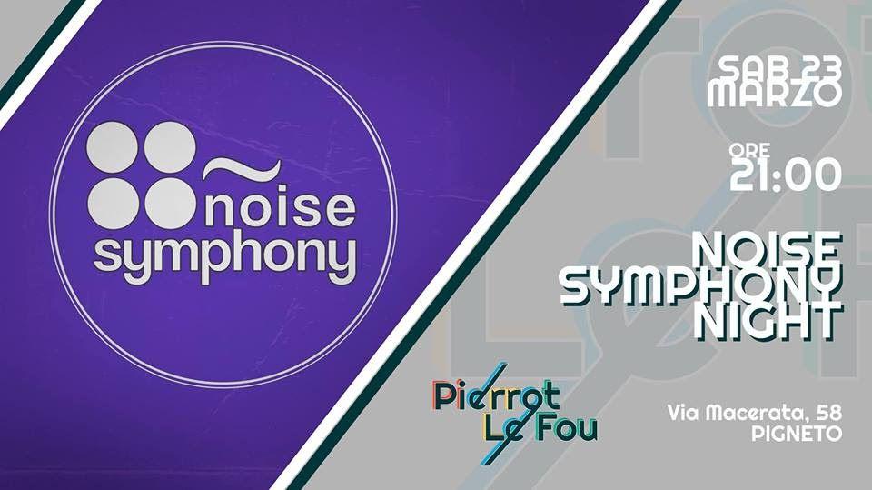Noise Symphony Night: la festa per i 10 anni al Pierrot le Fou