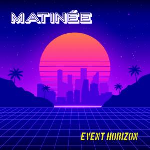 Matinée Event horizon
